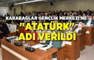 """Karabağlar Gençlik Merkezi'ne """"Atatürk""""..."""