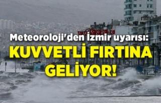 Meteoroloji'den İzmir uyarısı: Kuvvetli fırtına...