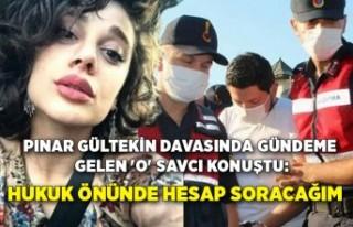 Pınar Gültekin davasında gündeme gelen 'O'...