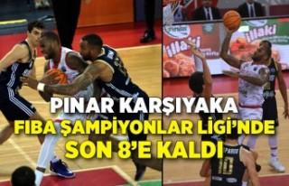 Pınar Karşıyaka, FIBA Şampiyonlar Ligi'nde son...