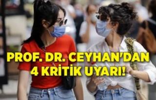 Prof. Dr. Ceyhan'dan 4 kritik uyarı!