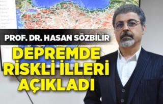 Prof. Dr. Hasan Sözbilir, depremde riskli illeri...