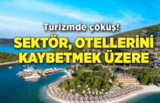 Turizmde çöküş! Sektör, otellerini kaybetmek...
