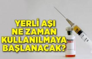 Yerli aşı ne zaman kullanılmaya başlanacak? İşte...