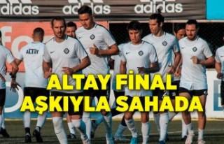 Altay final aşkıyla sahada
