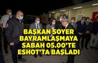 Başkan Soyer bayramlaşmaya sabah 05.00'te ESHOT'ta...
