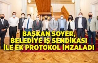 Başkan Soyer, Belediye İş Sendikası ile ek protokol...