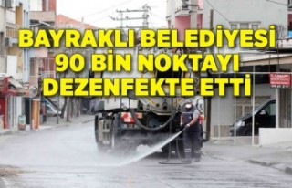 Bayraklı Belediyesi 90 bin noktayı dezenfekte etti