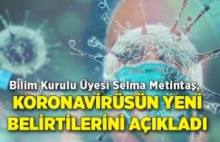 Bilim Kurulu Üyesi Selma Metintaş, koronavirüsün...