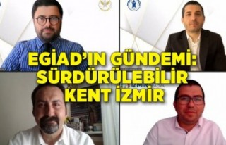 EGİAD'ın gündemi: Sürdürülebilir Kent İzmir