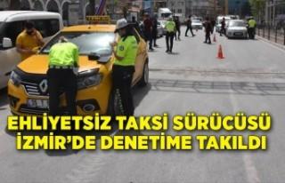 Ehliyetsiz taksi sürücüsü denetime takıldı