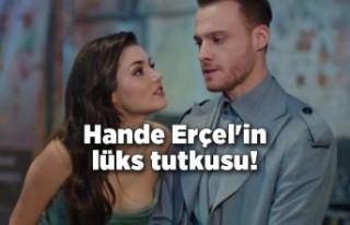 Hande Erçel'in lüks tutkusu!