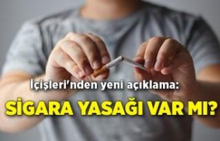 İçişleri'nden yeni açıklama: Sigara yasağı...