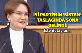 İYİ Parti'nin 'sistem' taslağında...