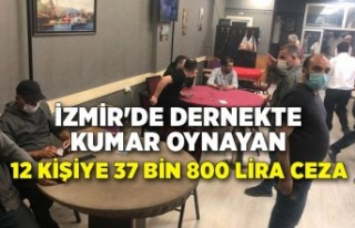 İzmir'de dernekte kumar oynayan 12 kişiye 37...