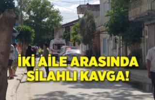 İzmir'de iki aile arasında silahlı kavga,...