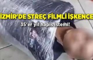 İzmir'de streç filmli işkenceye 35'er...