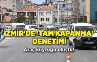 İzmir'de 'tam kapanma' denetimi; araç...