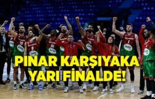 Pınar Karşıyaka yarı finalde!
