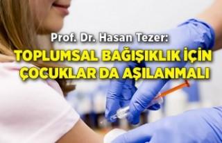 Prof. Dr. Hasan Tezer: Toplumsal bağışıklık için...