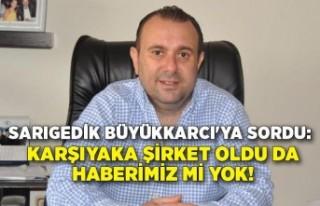 Sarıgedik Büyükkarcı'ya sordu: Karşıyaka...