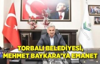 Torbalı Belediyesi, Mehmet Baykara'ya emanet