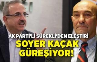 AK Parti'li Sürekli'den Tunç Soyer eleştirisi:...