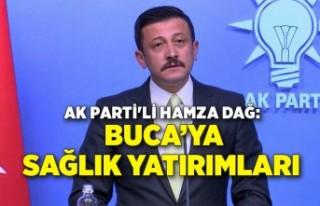 AK Partili Hamza Dağ açıkladı: Buca'ya dev sağlık...