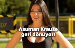 Asuman Krause geri dönüyor!