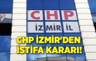 CHP İzmir'den istifa kararı!