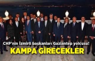 CHP'nin İzmirli başkanları Gaziantep yolcusu!...