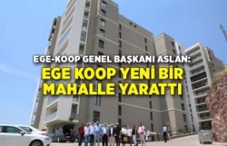"""""""Ege Koop yeni bir mahalle yarattı"""""""