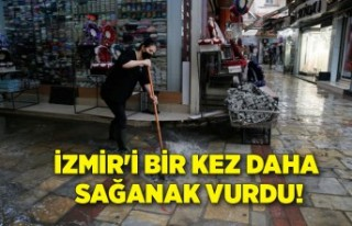 İzmir'i bir kez daha sağanak vurdu!