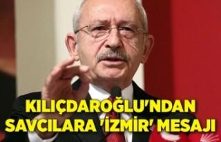 Kılıçdaroğlu'ndan savcılara 'İzmir'...
