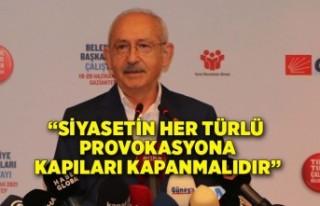 Kılıçdaroğlu: Siyasetin her türlü provokasyona...