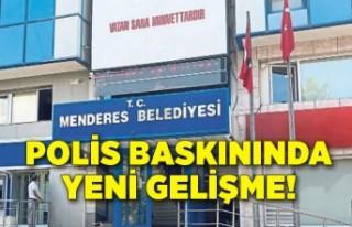 Menderes Belediyesi'ne polis baskınında yeni...