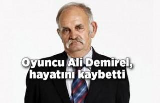 Oyuncu Ali Demirel, hayatını kaybetti