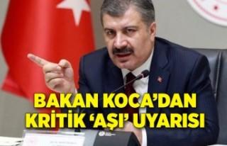 Sağlık Bakan Fahrettin Koca'dan kritik 'aşı'...