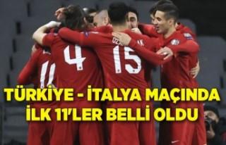 Türkiye - İtalya maçında ilk 11'ler belli...