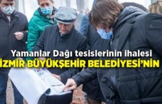 Yamanlar Dağı tesislerinin ihalesi İzmir Büyükşehir...