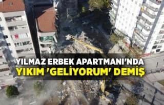 Yılmaz Erbek Apartmanı'nda yıkım 'geliyorum'...