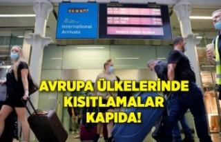 Avrupa ülkelerinde kısıtlamalar kapıda!