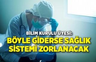 Bilim Kurulu Üyesi: Böyle giderse sağlık sistemi...