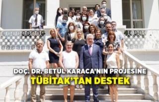 Doç. Dr. Betül Karaca'nın projesine TÜBİTAK'tan...