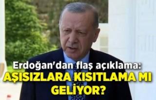 Erdoğan'dan flaş açıklama: Aşısızlara...