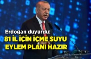 Erdoğan duyurdu: 81 il için içme suyu eylem planı...