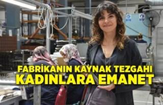 Fabrikanın kaynak tezgahı kadınlara emanet