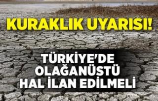 Kuraklık uyarısı: Türkiye'de olağanüstü...