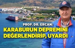 Prof. Dr. Ercan, Karaburun açıklarındaki depremi...
