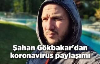 Şahan Gökbakar'dan koronavirüs paylaşımı